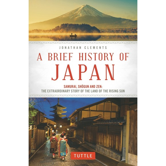 A Brief History of Japan - Samurai, Shogun and Zen: The Extraordinary Story of the Land of the Rising Sun - Em Inglês